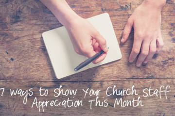 7 Ways to Show Your Church Staff Appreciation This Month