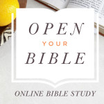 Open Your Bible Online Bible Study | Session 2