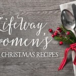 LifeWay Women's Go-To Christmas Recipes (Plus a Free Download!)
