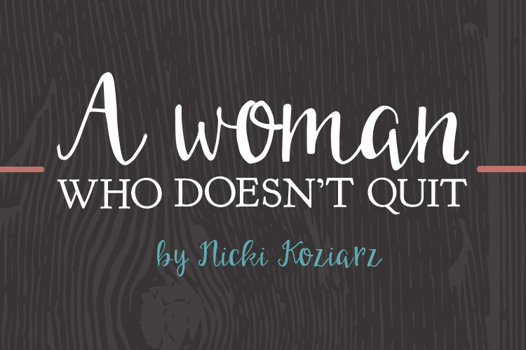 A Woman Who Doesn't Quit | Giveaway!