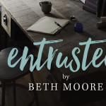 Entrusted by Beth Moore | Giveaway!