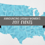 LifeWay Women 2017 Events | Giveaway!