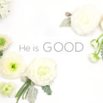 Attributes of God | He Is Good