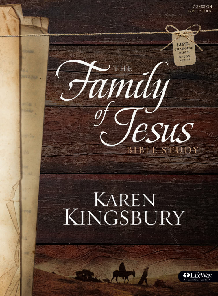 Karen Kingsbury – The Family of Jesus