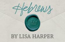 Video Clips from Lisa Harper's Hebrews Study