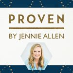 NEW! Proven Bible Study by Jennie Allen | Read an Excerpt!