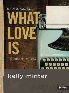 What Love Is: The Letters of 1,2,3 John